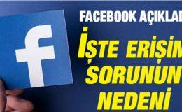 Facebook açıkladı: İşte erişim sorunun nedeni